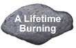 A Lifetime Burning